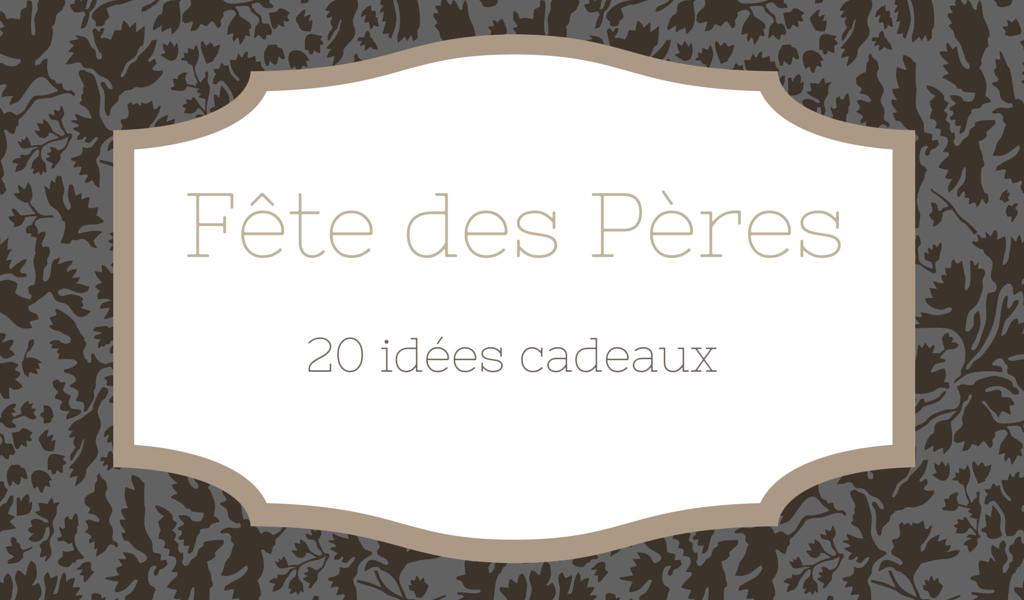 20-idees-cadeaux-pour-la-fete-des-peres